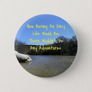 Inspirational Quote On Bending River Landscape Pinback Button