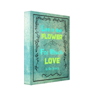 Inspirational Quote on Love and Life Canvas Prints