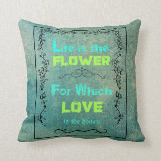 Inspirational Quote on Love and Life Throw Pillow