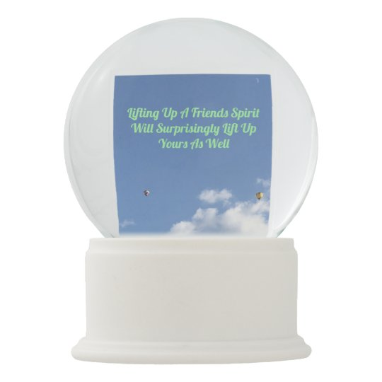 Inspirational Quote On Sky Cloud Hot Air Balloon Snow Globe Zazzlecom