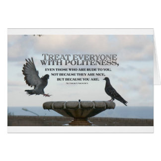 Inspirational Quote -- Politeness Card