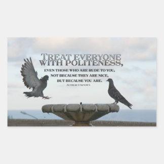 Inspirational Quote -- Politeness Rectangular Sticker
