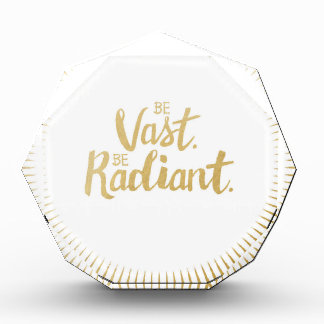 Inspirational Quote Print: Be Vast. Be Radiant. Award