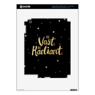 Inspirational Quote Print: Be Vast. Be Radiant. Skin For iPad 3