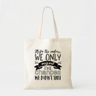 Inspirational Quote Regret Chances We Didn't Take Tote Bag