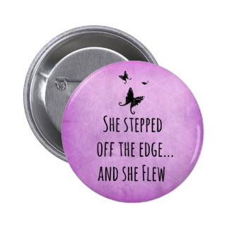 Inspirational Quote: She Stepped off the Edge and Pinback Buttons
