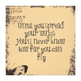 Inspirational Quote: Spread your wings and fly Canvas Print