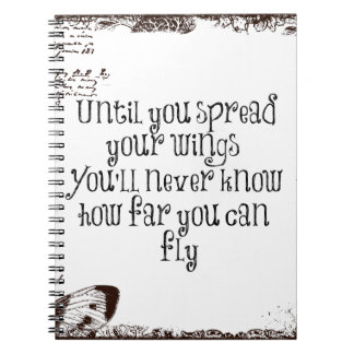 Inspirational Quote: Spread your wings and fly Spiral Notebook