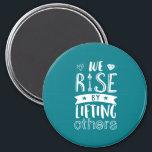 """Inspirational Quote We Rise By Lifting Others Magnet<br><div class=""""desc"""">Inspirational motivation quote to keep you inspired and motivate others around you.  Beautiful saying about being kind,  supportive and helping each other. We rise by lifting others.  Background color can be customized to your desired color.</div>"""