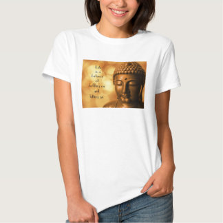 Inspirational Quote with a Buddha Image Tee Shirt