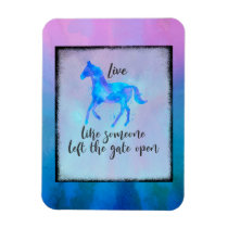 Inspirational Quote with a Horse Running Free Magnet