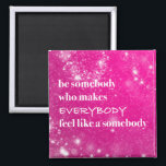 """Inspirational Quotes Be Nice Pink Words of Wisdom Magnet<br><div class=""""desc"""">Be Somebody Who Makes Everybody Feel Like a Somebody inspirational saying magnet. Inspiring motivation to keep a positive attitude and be nice to others. With girly pink glitter, stars, and sparkles background and white typography text. Handy as a daily reminder. Display this positive message to motivate and inspire. Great decor...</div>"""