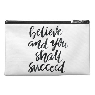 Inspirational Quotes:Believe And You Shall Succeed Travel Accessory Bag