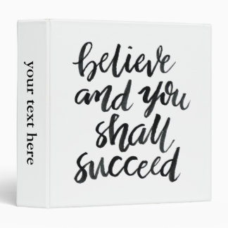 Inspirational Quotes:Believe And You Shall Succeed Vinyl Binder