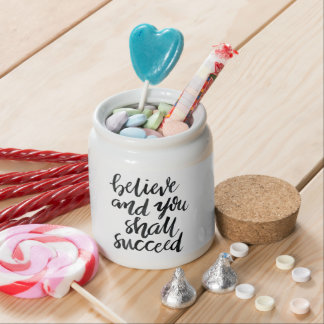 Inspirational Quotes:Believe And You Shall Succeed Candy Jars