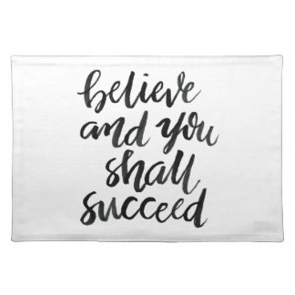 Inspirational Quotes:Believe And You Shall Succeed Cloth Placemat