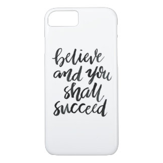 Inspirational Quotes:Believe And You Shall Succeed iPhone 8/7 Case