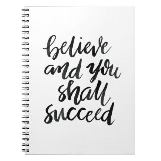 Inspirational Quotes:Believe And You Shall Succeed Notebook