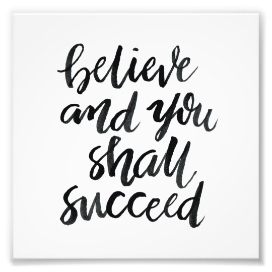 Inspirational Quotes Believe And You Shall Succeed Photo