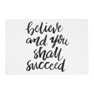 Inspirational Quotes:Believe And You Shall Succeed Placemat