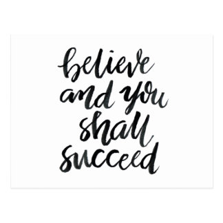 Inspirational Quotes:Believe And You Shall Succeed Postcard