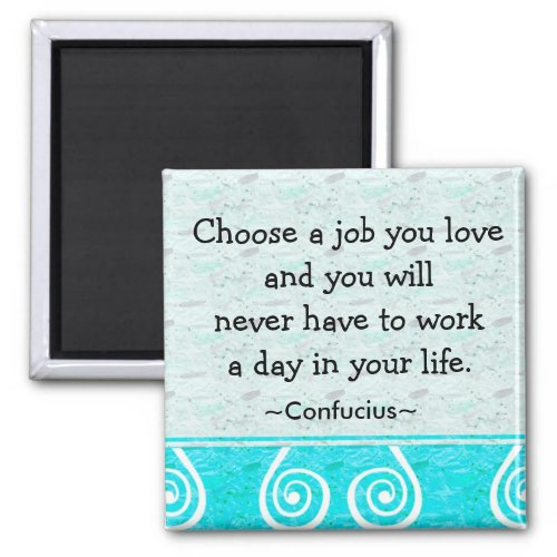 Inspirational Quotes Confucius On Life And Work 2 Inch Square Magnet