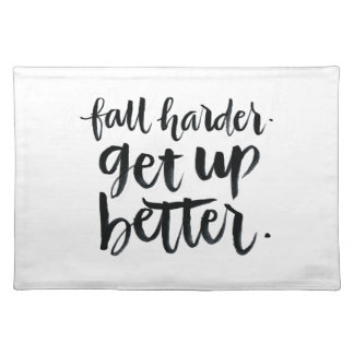 Inspirational Quotes: Fall harder. Get up better. Cloth Placemat