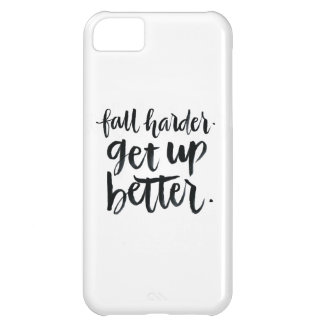 Inspirational Quotes: Fall harder. Get up better. Cover For iPhone 5C