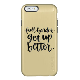 Inspirational Quotes: Fall harder. Get up better. Incipio Feather Shine iPhone 6 Case