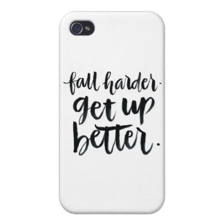 Inspirational Quotes: Fall harder. Get up better. iPhone 4/4S Case