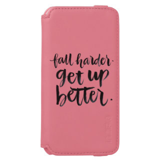 Inspirational Quotes: Fall harder. Get up better. iPhone 6/6s Wallet Case