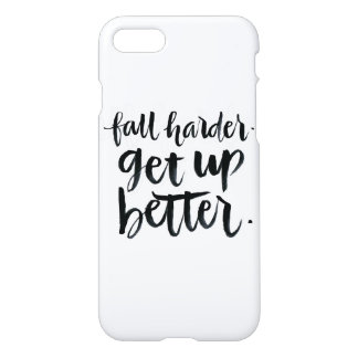 Inspirational Quotes: Fall harder. Get up better. iPhone 8/7 Case