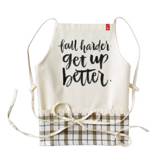 Inspirational Quotes: Fall harder. Get up better. Zazzle HEART Apron