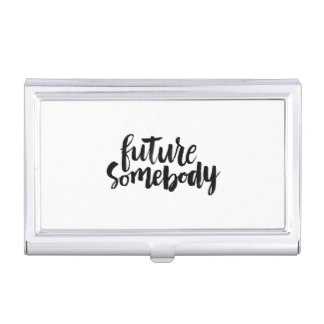 Inspirational Quotes: Future Somebody Business Card Case