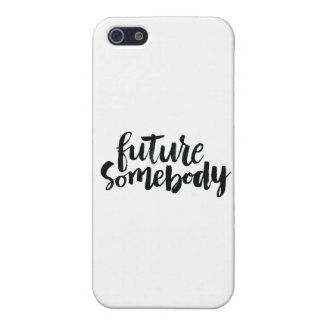 Inspirational Quotes: Future Somebody Cover For iPhone SE/5/5s