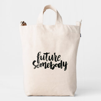 Inspirational Quotes: Future Somebody Duck Bag