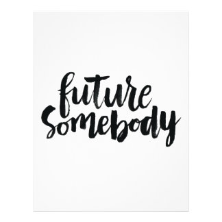 Inspirational Quotes: Future Somebody Flyer