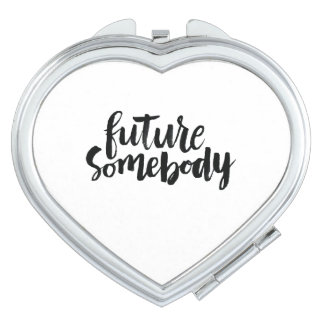 Inspirational Quotes: Future Somebody Mirror For Makeup