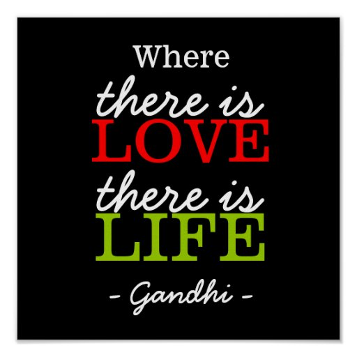 Quotes By Gandhi About Love : Inspirational quotes gandhi love life black white poster