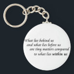 "Inspirational quotes keychains confidence gifts<br><div class=""desc"">Inspirational quotes keychains that make unique small confidence gifts. What lies behind us and what lies before us are tiny matters compared to what lies within us.</div>"