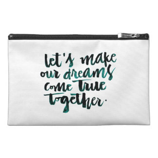 Inspirational Quotes: Let's Make Our Dreams Come.. Travel Accessories Bag