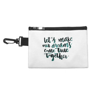 Inspirational Quotes: Let's Make Our Dreams Come.. Accessory Bag