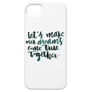 Inspirational Quotes: Let's Make Our Dreams Come.. iPhone 5 Covers