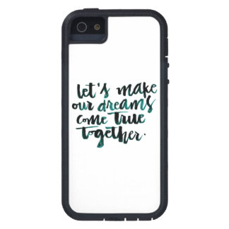 Inspirational Quotes: Let's Make Our Dreams Come.. iPhone 5 Case
