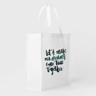 Inspirational Quotes: Let's Make Our Dreams Come.. Grocery Bag