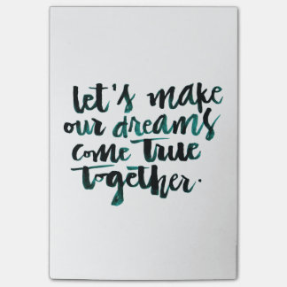 Inspirational Quotes: Let's Make Our Dreams Come.. Post-it® Notes