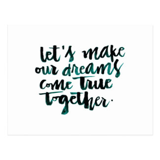 Inspirational Quotes: Let's Make Our Dreams Come.. Postcard