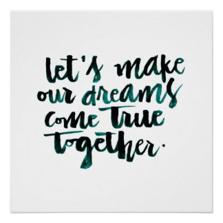 Inspirational Quotes: Let's Make Our Dreams Come.. Poster