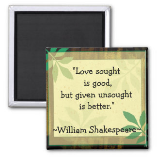 Inspirational Quotes Shakespeare|Love 2 Inch Square Magnet