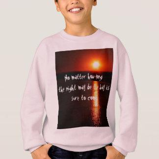Inspirational quotes sweatshirt